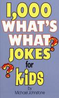 1000 Whats What Jokes For Kids