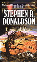 The Wounded Land: The Second Chronicles Of Thomas Covenant The Unbeliever 1