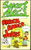 Smart Alecs Knock Knock Jokes For Kids