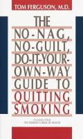 The No-Nag, No-Guilt, Do-It-Your-Own Way Guide to Quitting Smoking