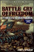 Battle Cry of Freedom The Civil War Era