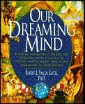 Our Dreaming Mind A Sweeping Exploration