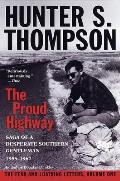 Proud Highway Saga of a Desperate Southern Gentleman 1955 1967