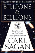 Billions & Billions Thoughts on Life & Death at the Brink of the Millenium