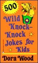 500 Wild Knock Knock Jokes For Kids