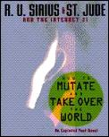 How To Mutate & Take Over The World