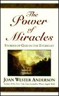 Power Of Miracles Stories Of God In The
