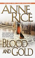 Blood and Gold, or, The Story of Marius: Vampire Chronicles 8