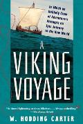 Viking Voyage In Which an Unlikely Crew of Adventurers Attempts an Epic Journey to the New World