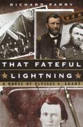 That Fateful Lightning A Novel Of Ulys