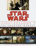 Star Wars The Making of Episode I the Phantom Menace