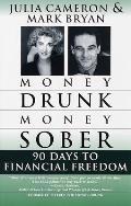 Money Drunk/Money Sober: 90 Days to Financial Freedom
