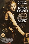 King David The Real Life of the Man Who Ruled Israel