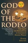 God of the Rodeo The Quest for Redemption in Louisianas Angola Prison
