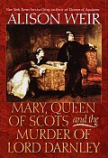 Mary Queen Of Scots & The Murder Of Lord Darnley