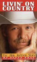 Livin On Country Alan Jackson Story
