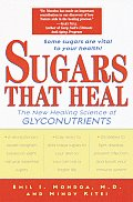 Sugars That Heal The New Healing Science of Glyconutrients