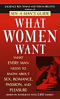 What Women Want What Every Man Needs to Know about Sex Romance Passion & Pleasure