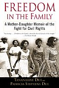 Freedom in the Family A Mother Daughter Memoir of the Fight for Civil Rights