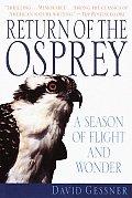 Return of the Osprey A Season of Flight & Wonder