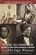 My Soul Has Grown Deep Classics Of Early African American Literature