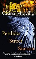 Perdido Street Station: A New Crobuzon Novel: New Crobuzon 1