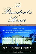 Presidents House A First Daughter Shares the History & Secrets of the Worlds Most Famous Home
