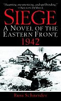 Siege A Novel Of The Eastern Front 1942