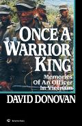Once a Warrior King Memories of an Officer in Vietnam