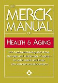 Merck Manual of Health & Aging The Comprehensive Guide to the Changes & Challenges of Aging For Older Adults & Those Who Care for & about T