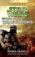 True Colors: Republic Commando 3: Star Wars Legends