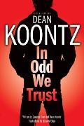 In Odd We Trust: Odd Thomas Graphic Novels 1