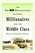 Top 10 Distinctions Between Millionaires & the Middle Class