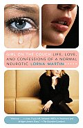 Girl on the Couch: Life, Love, and Confessions of a Normal Neurotic