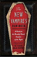 New Vampires Handbook A Guide for the Recently Turned Creature of the Night