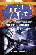 No Prisoners: The Clone Wars 3: Star Wars Legends