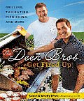 Deen Bros Get Fired Up Grilling Tailgating Picnicking & More