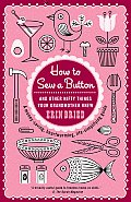 How to Sew a Button & Other Nifty Things Your Grandmother Knew
