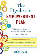 Dyslexia Empowerment Plan A Blueprint for Renewing Your Childs Confidence & Love of Learning