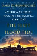 Fleet at Flood Tide America at Total War in the Pacific 1944 1945