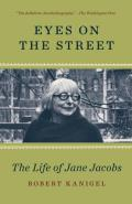 Eyes on the Street The Life of Jane Jacobs