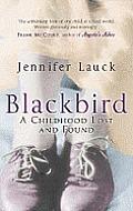 Blackbird A Childhood Lost & Found Uk Edition