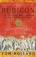 Rubicon The Triumph & Tragedy of the Roman Republic