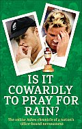 Is It Cowardly to Pray for Rain?: The Online Ashes Chronicle of a Nation's Office-Bound Nervousness