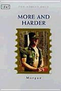More & Harder
