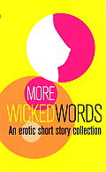 More Wicked Words: An Erotic Short Story Collection