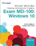 Microsoft 365 Modern Desktop Administrator Guide to Exam MD-100: Windows 10, Loose-Leaf Version
