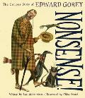 Nonsense The Curious Story of Edward Gorey The Curious Story of Edward Gorey