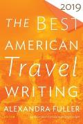 The Best American Travel Writing: 2019