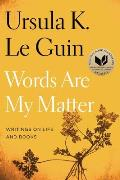 Words Are My Matter: Writings on Life and Books